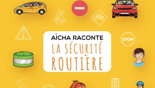 """""""Aïcha"""" sensibilise les plus jeunes à la sécurité routière"""